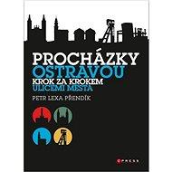 Procházky Ostravou: Krok za krokem ulicemi města - Kniha