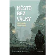 Město bez války: Když legenda probudí naději - Kniha