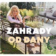 Kniha Zahrady od Dany: Naplánujte si zahradu krok za krokem - Kniha