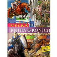 Velká kniha o koních: Speciál rekordy a informace