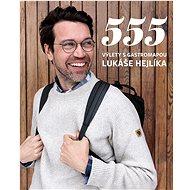 555 Výlety s Gastromapou Lukáše Hejlíka - Kniha