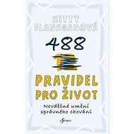 488 pravidel pro život: Nevděčné umění správného chování