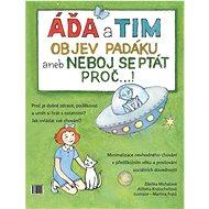 Áďa a Tim objev padáku: aneb neboj se ptát proč...! - Kniha
