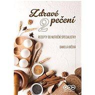 Zdravé pečení 2: recepty od nutriční specialistky - Kniha