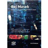 Rej Masek: Kolokvium rozmluva ABOUT IT ALL o ničem