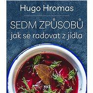 Sedm způsobů jak se radovat z jídla - Kniha