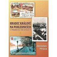 Hradec Králové na pohlednicích: v průběhu tří století II