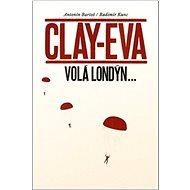 Clay-Eva volá Londýn... - Kniha
