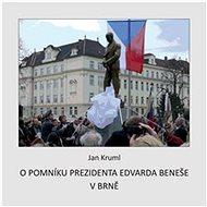 O pomníku Edvarda Beneše v Brně  - Kniha