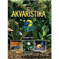 Akvaristika: 100 + 1 záludných otázek - Kniha