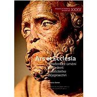 Středověké umění pohledem katolického dějepisectví: Ars et Ecclesia - Kniha