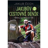 Jakubův cestovní deník 3: Pěšky po hranici ČR - Kniha