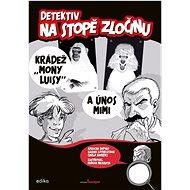 """Detektiv na stopě zločinu: Krádež """"Mony Luisy"""" a únos Mimi"""