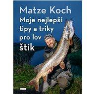 Moje nejlepší tipy a triky pro lov štik - Kniha