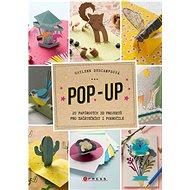 Pop-up: 20 papírových 3D projektů pro začátečníky i pokročilé - Kniha