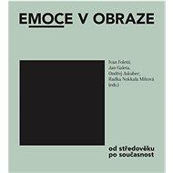 Emoce v obraze: od středověku po současnost - Kniha