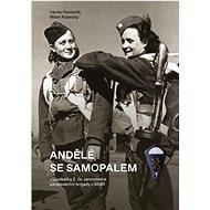 Andělé se samopalem: Výsadkářky 2. č. samostatné paradesantní brigády v SSSR