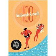100 křížovek k vodě  - Kniha