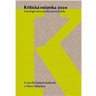Kritická ročenka 2020: Antológia súčasnej literárnej kritiky