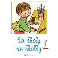 Do školy ze školky 1 - Kniha