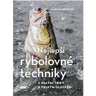 Kniha Nejlepší rybolovné techniky: S malými triky k velkým úlovkům