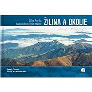 Žilina a okolie z neba - Kniha