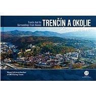 Trenčín a okolie z neba - Kniha