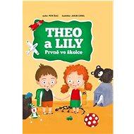 Theo a Lily Prvně ve školce - Kniha
