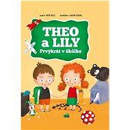 Theo a Lily Prvýkrát v škôlke - Kniha