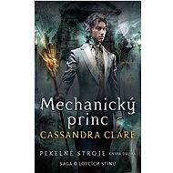 Mechanický princ Pekelné stroje: Sága o lovcích stínů - Kniha