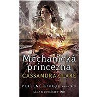 Mechanická princezna Pekelné stroje: Sága o lovcích stínů - Kniha