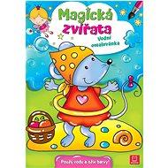 Magická zvířata Vodní omalovánka: Použij vodu a oživ barvy! - Kniha