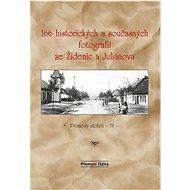 166 historických a současných fotografií ze Židenic a Juliánova - Kniha