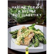 Vaříme zdravě a rychle pro diabetiky