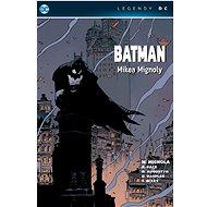 Batman Mikea Mignoly - Kniha