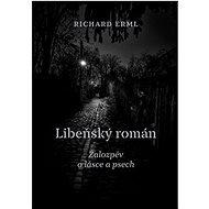 Libeňský román: Žalozpěv o lásce a psech - Kniha
