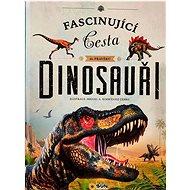 Dinosauři: Fascinující cesta do pravěku - Kniha