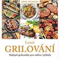 Kniha Letní grilování: Nejlepší grilovačka pro rodinu i přátele