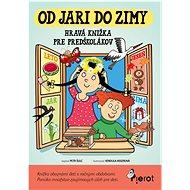 Od jari do zimy: Hravá knížka pre predškolákov - Kniha