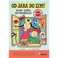 Od jara do zimy: Hravá knížka pro předškoláky - Kniha