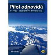 Pilot odpovídá: 100 otázek - 100 odpovědí pro zvídavé cestující