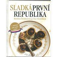 Kniha Sladká první republika: 3. doplněné - ještě sladší - vydání