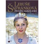 Libuše Šafránková: Herečka našich srdcí - Kniha