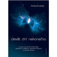 Devět dní nekonečna: O tom, co se mi mimo tělo odhalilo o vědomí, fyzické existenci a smyslu života - Kniha