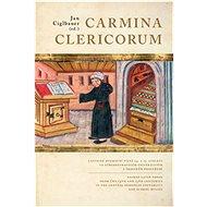 Carmina Clericorum: Latinské duchovní písně 14. až 15. století ve středoevropském........ - Kniha