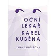 Oční lékař Karel Kuběna - Kniha