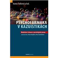 Psychofarmaka v kazuistikách: Modelové situace z preskripční praxe