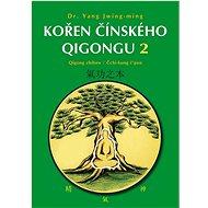 Kořen čínského Qigongu 2: Qigong zhiben / Čchi-kung č'pen - Kniha