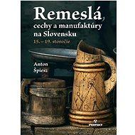 Remeslá, cechy a manufaktúry na Slovensku: 15.-19. storočie - Kniha