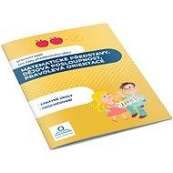 Matematické představy, dějová posloupnost, pravolevá orientace: Pracovní sešit pro žáky předškolního - Kniha